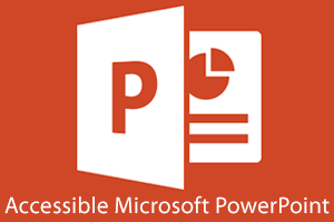 Accessible Microsoft PowerPoint